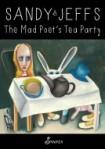 Sandy Jeffs_The Mad Poet's Tea Party